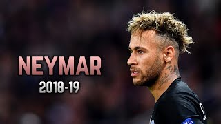 Neymar Jr 2018-19 | Dribbling Skills & Goals