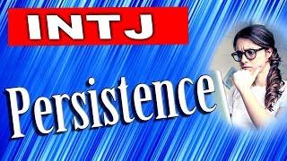 INTJ Persistence