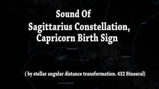 Sound Of Capricorn Birth Sign / Sagittarius Constellation    (By Stellar angular dist 432 Binaural )