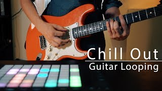 Chill Out Guitar Looping | Looping #7 - The Middle