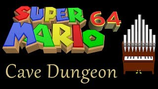 Cave Dungeon Super Mario 64 Organ Cover