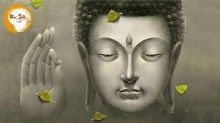 Nhạc Thiền Phật Giáo Không Lời - Nghe Hằng Ngày Để Thanh Tịnh Thân Tâm