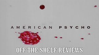 American Psycho Review - Off The Shelf Reviews