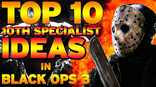 """Top 10 """"10th Specialist Ideas"""" in BLACK OPS 3 (Top 10 - Top Ten) Call of Duty"""