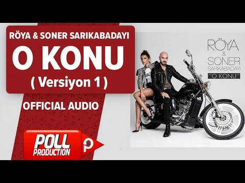 Röya, Soner Sarıkabadayı - O Konu ( Versiyon 1 ) - ( Official Audio )