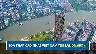 Cận cảnh hình ảnh mới nhất của tòa tháp cao nhất Việt Nam The Landmark 81  CAFELAND