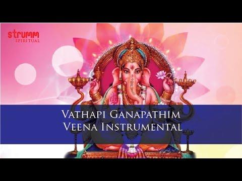 Vathapi Ganapathim –Veena Instrumental