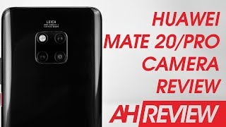 Huawei Mate 20 and Mate 20 Pro Camera Review - All the Things