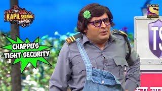 Chappu Sharma's Tight Security - The Kapil Sharma Show