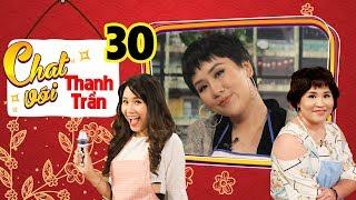 CHAT VỚI THANH TRẦN #30 FULL | Huỳnh Tú kể tội chồng trẻ 'rạo rực' thèm yêu vợ sau 1 tháng sinh con