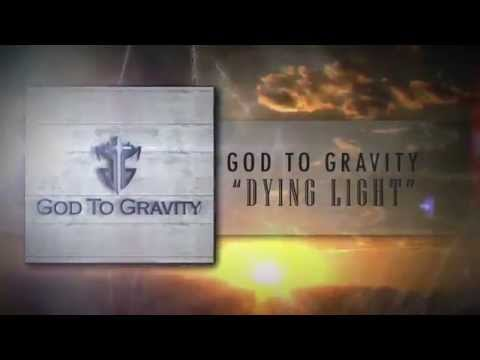 God To Gravity - Dying Light