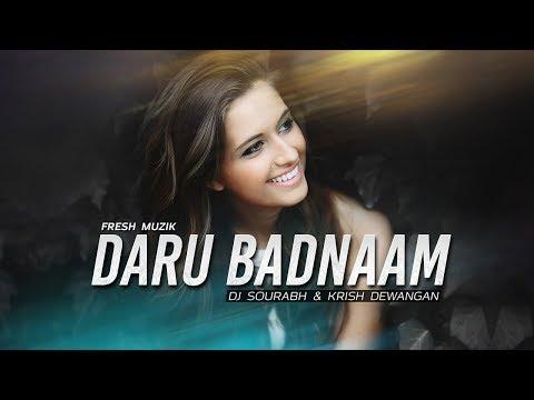 Daru Badnaam (Remix) - DJ Sourabh & Krish Dewangan