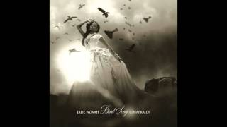 Jade Novah - Bird Song (Unafraid)