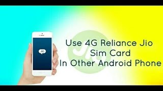 Use Jio Sim In Any Other device [No Root]