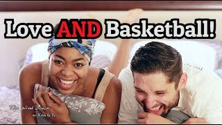 Love AND Basketball! - The Wind Down Ep. 17