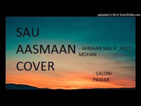 Sau Aasmaan - Armaan Malik , Neeti Mohan //Baar Baar Dekho// Cover