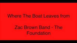 Watch Zac Brown Band Where The Boat Leaves From video