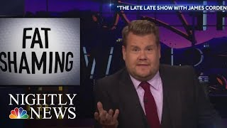 James Corden's Personal Response To Fat Shaming Comments | NBC Nightly News
