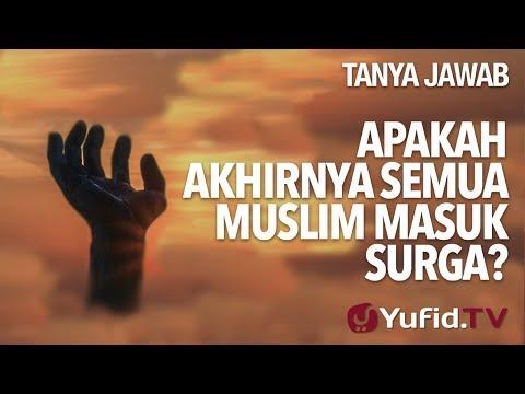 Apakah Akhirnya Semua Muslim Masuk Surga? - Ustadz Muhammad Nuzul Dzikri, Lc - Tanya Jawab Yufid.TV