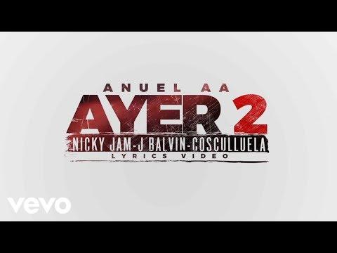 0 - Anuel AA Ft. J Balvin, Nicky Jam & Cosculluela - Ayer 2