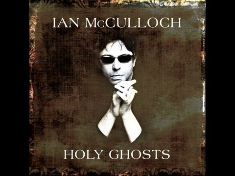 Ian McCulloch - Holy Ghosts Teaser