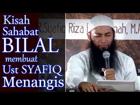 Kisah Sahabat Bilal Membuat Ust Syafiq Riza Basalamah Menangis
