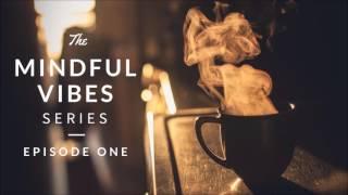 Download Lagu Mindful Vibes - Episode 01 (Jazz Hop Mix) [HD] Gratis STAFABAND
