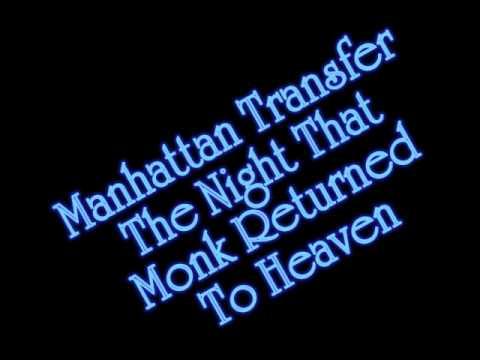 Manhattan Transfer - The Night That Monk Returned To Heaven
