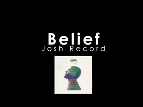 Josh Record - Belief