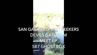 Devils Gate Dam GHOST BOX By San Gabriel Ghost Seekers