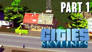 Cities Skylines Gameplay Walkthrough Part 1 - BEST CITY BUILDER YET ???