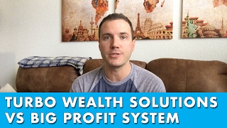 Turbo Wealth Solutions VS Big Profit System