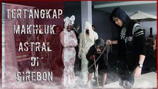 Tertangkap Makhluk Astral Di Cirebon (Part 1)