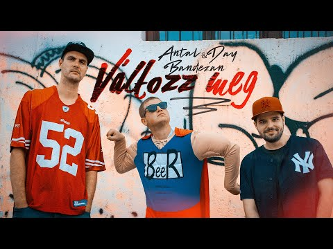 Antal & Day & Bandezan - Változz meg (Music Video)