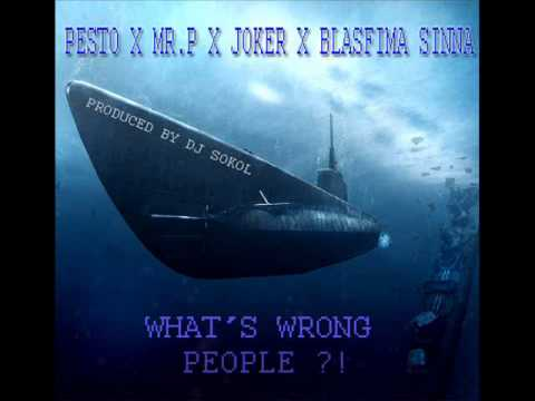 Pesto X Mr.P X Joker X Blasfima Sinna - What's Wrong People ?!