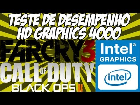 Teste De Desempenho Intel HD Graphics 4000 c/ Far Cry 3, COD: Black Ops 2 e Benchmark