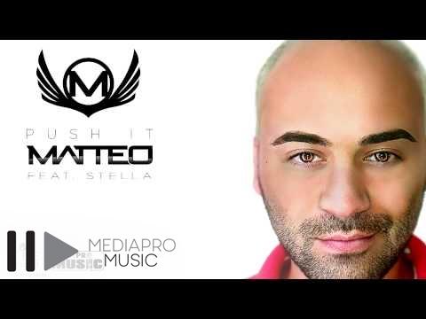 Sonerie telefon » Matteo feat Stella – Push It (official track)
