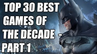 Top 30 BEST Games of the Decade  - Part 1