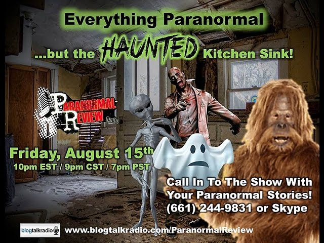 Paranormal Review Radio: Everything Paranormal...BUT the Haunted kitchen sink!