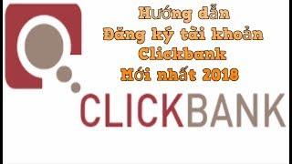 Hướng dẫn đăng ký tài khoản clickbank 100% thành công - Kiếm tiền với clickbank p1