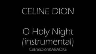 Celine Dion - O Holy Night KARAOKE/INSTRUMENTAL