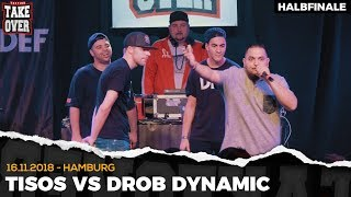 Drob Dynamic vs. Tisos - Takeover Freestyle Contest | Hamburg 16.11.18 (HF 1/2)