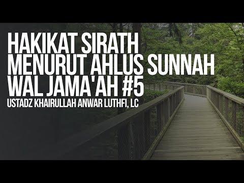 Hakikat Sirath Menurut Ahlus Sunnah Wal Jama'ah #5 - Ustadz Khairullah Anwar Luthfi, Lc