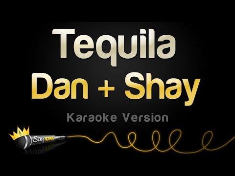 Dan + Shay - Tequila (Karaoke Version)