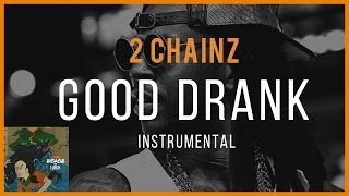 2 Chainz - Good Drank (instrumental) | Originally produced by Mike Dean [+ FREE D/L]