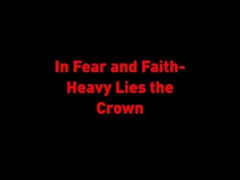 In Fear And Faith - Heavy Lies The Crown