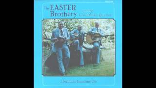 You're Holding Up The Ladder - Easter Brothers - 1980