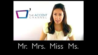 Titles: Mr. Mrs. Miss Ms.