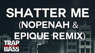 Lindsey Stirling Shatter Me Feat Lzzy Hale Nopenah Epique Remix Premiere