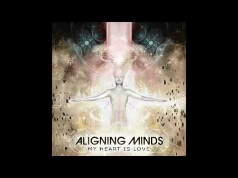 Streaming Live - Aligning Minds [My Heart Is Love Album out on Gravitas Recordings]